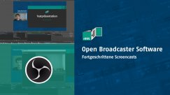 Fortgeschrittene Screencasts mit OBS